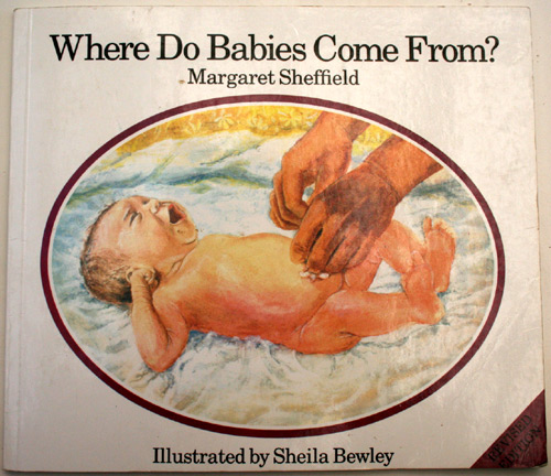 Where do babies come from, by Margaret Sheffield