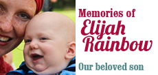 Memories of Elijah Rainbow — our beloved son