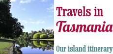 Travels in Tasmania — Our island itinerary