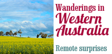 Wanderings in Western Australia — Remote surprises